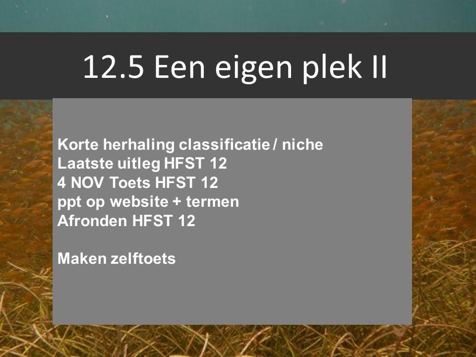 12.5 Een eigen plek II Korte herhaling classificatie / niche