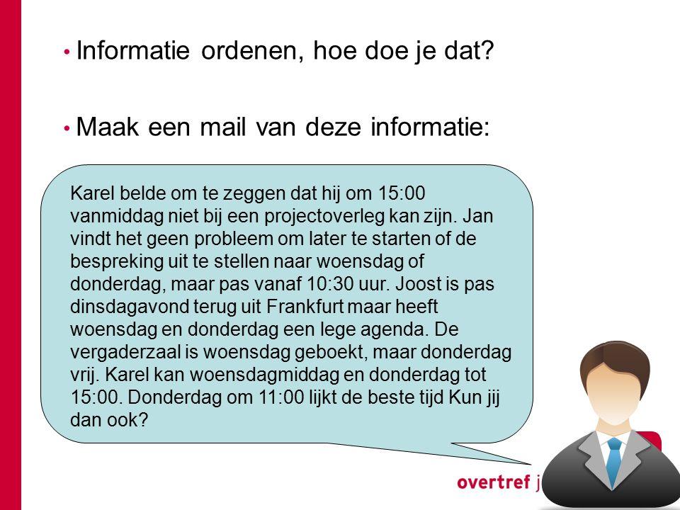 Informatie ordenen, hoe doe je dat Maak een mail van deze informatie: