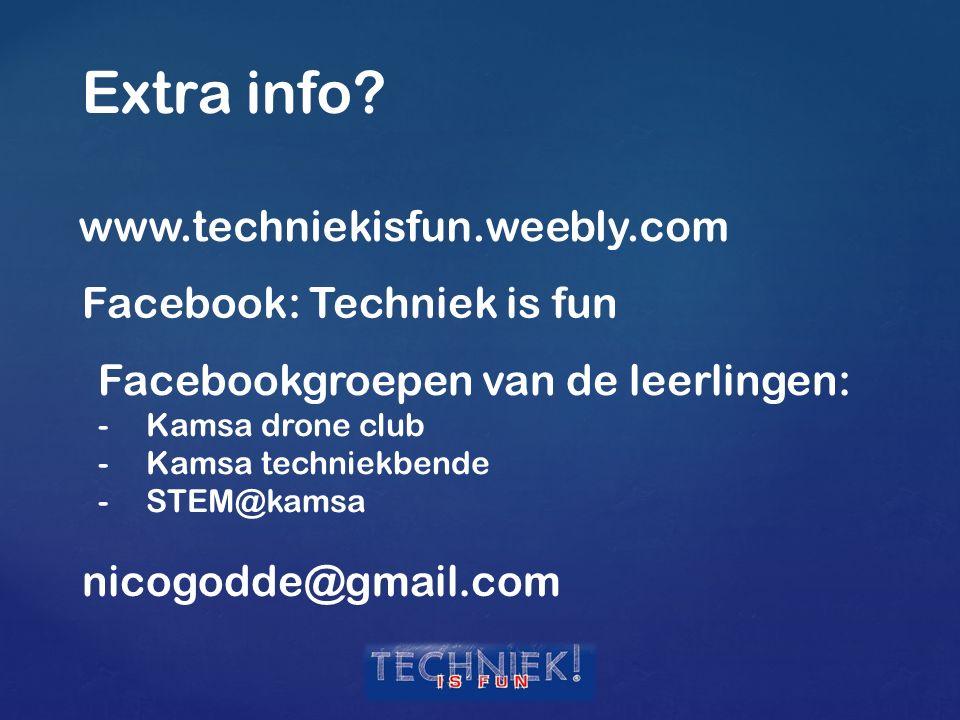 Extra info www.techniekisfun.weebly.com Facebook: Techniek is fun