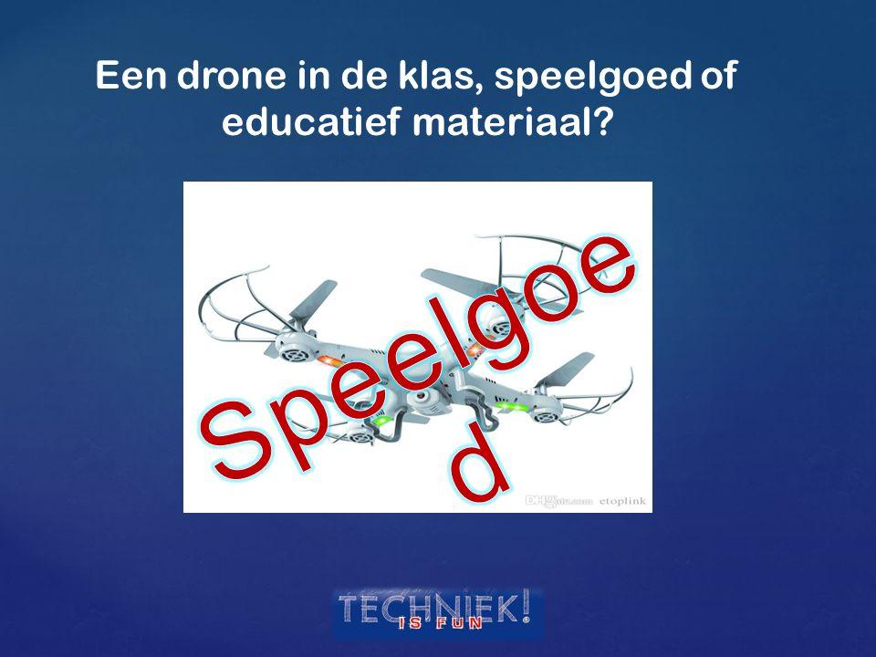 Een drone in de klas, speelgoed of educatief materiaal
