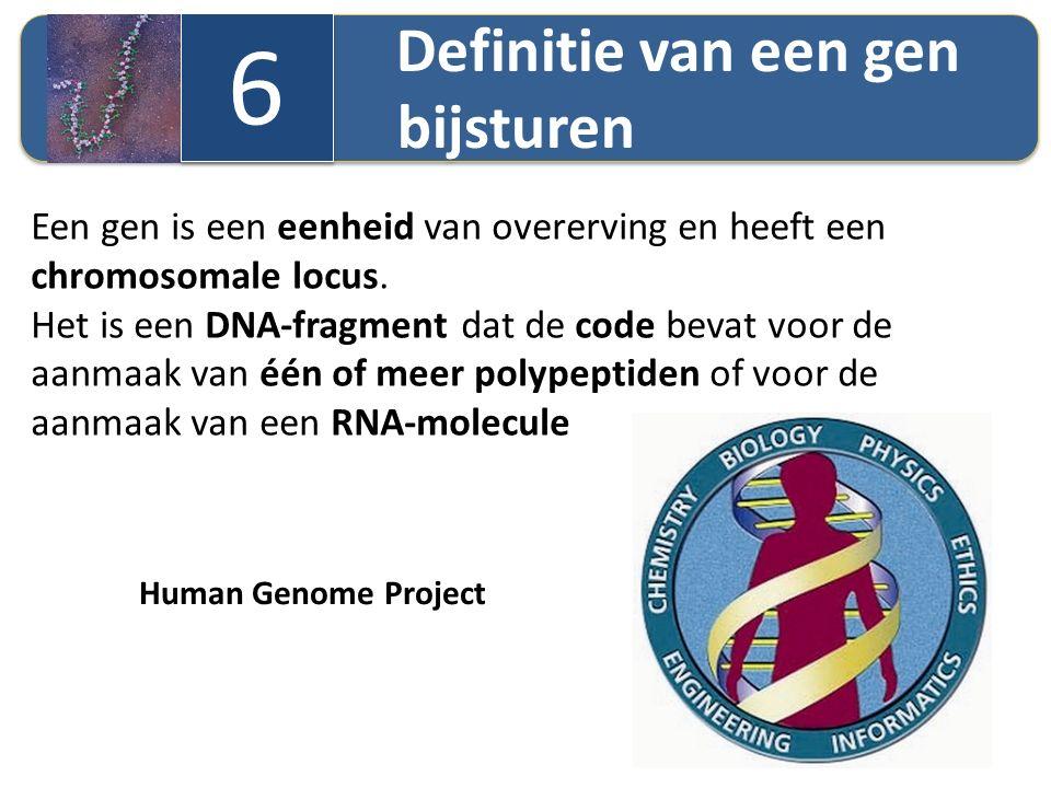 6 Definitie van een gen bijsturen