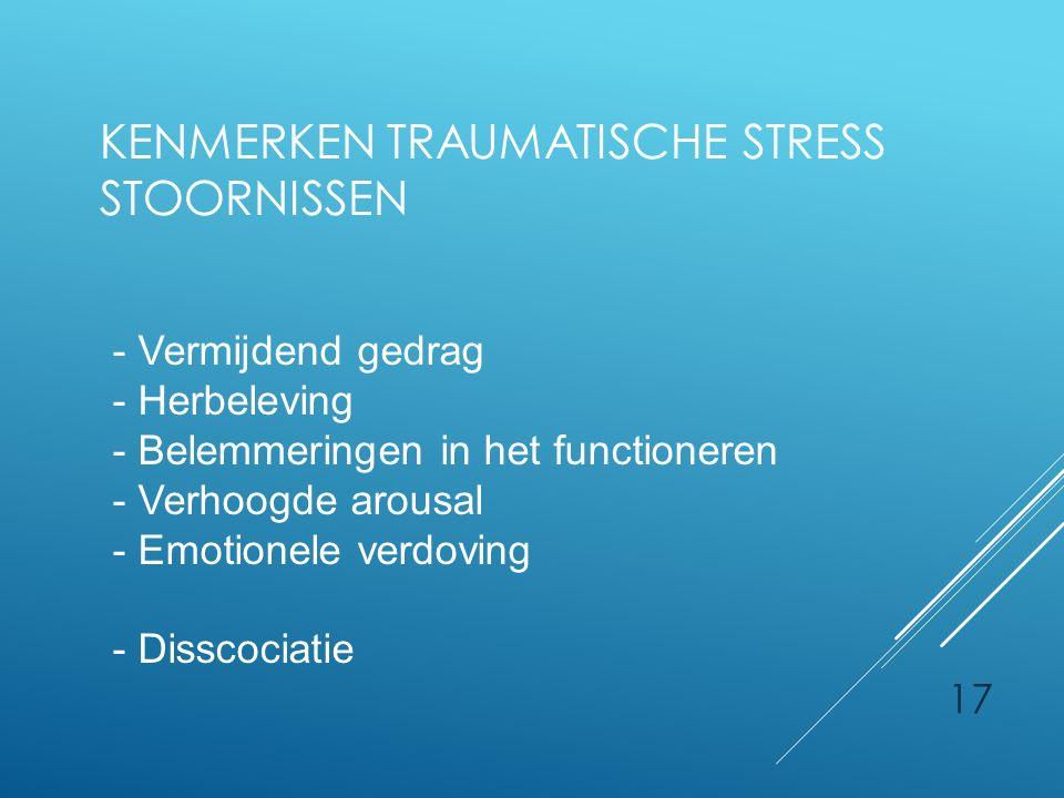 KENMERKEN TRAUMATISCHE STRESS STOORNISSEN