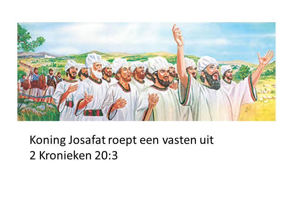 Koning Josafat roept een vasten uit 2 Kronieken 20:3