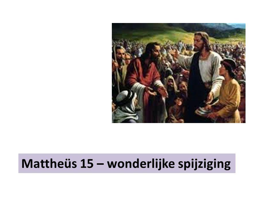 Mattheüs 15 – wonderlijke spijziging