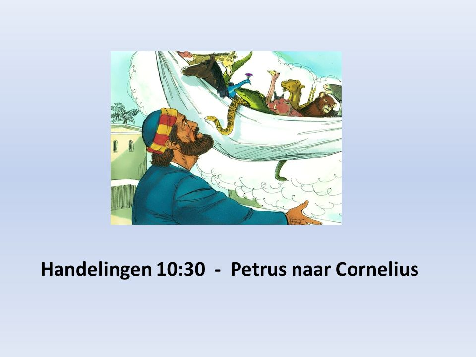 Handelingen 10:30 - Petrus naar Cornelius