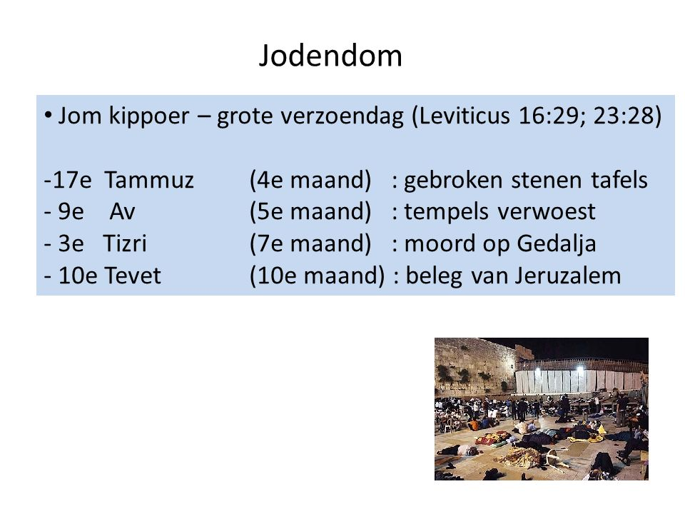 Jodendom Jom kippoer – grote verzoendag (Leviticus 16:29; 23:28)