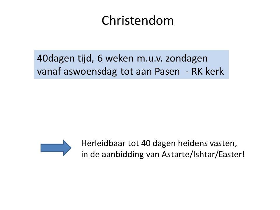 Christendom 40dagen tijd, 6 weken m.u.v. zondagen vanaf aswoensdag tot aan Pasen - RK kerk.