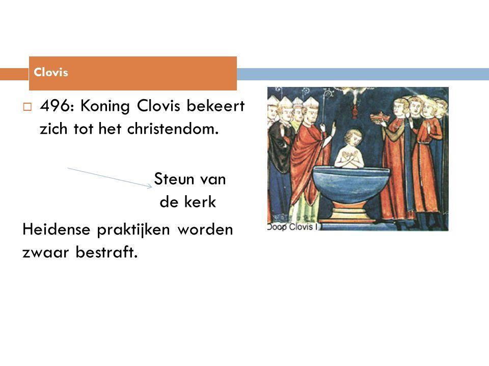 496: Koning Clovis bekeert zich tot het christendom. Steun van de kerk