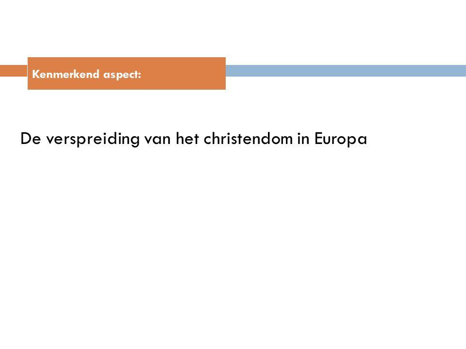De verspreiding van het christendom in Europa