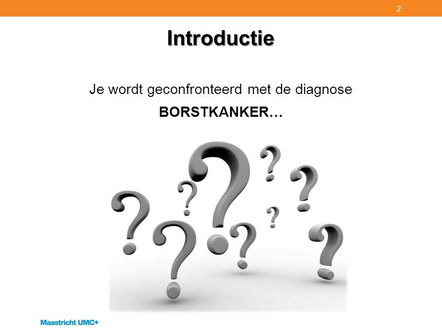 Je wordt geconfronteerd met de diagnose BORSTKANKER…