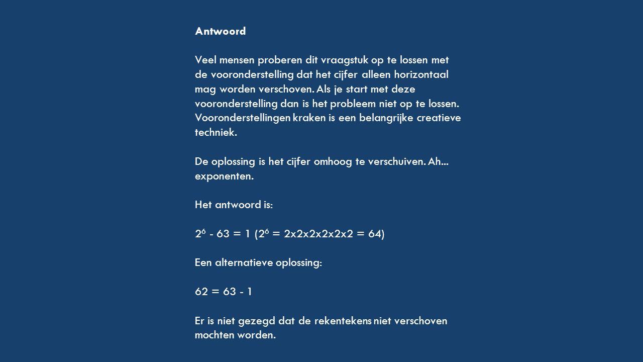 Antwoord Veel mensen proberen dit vraagstuk op te lossen met de vooronderstelling dat het cijfer alleen horizontaal mag worden verschoven.
