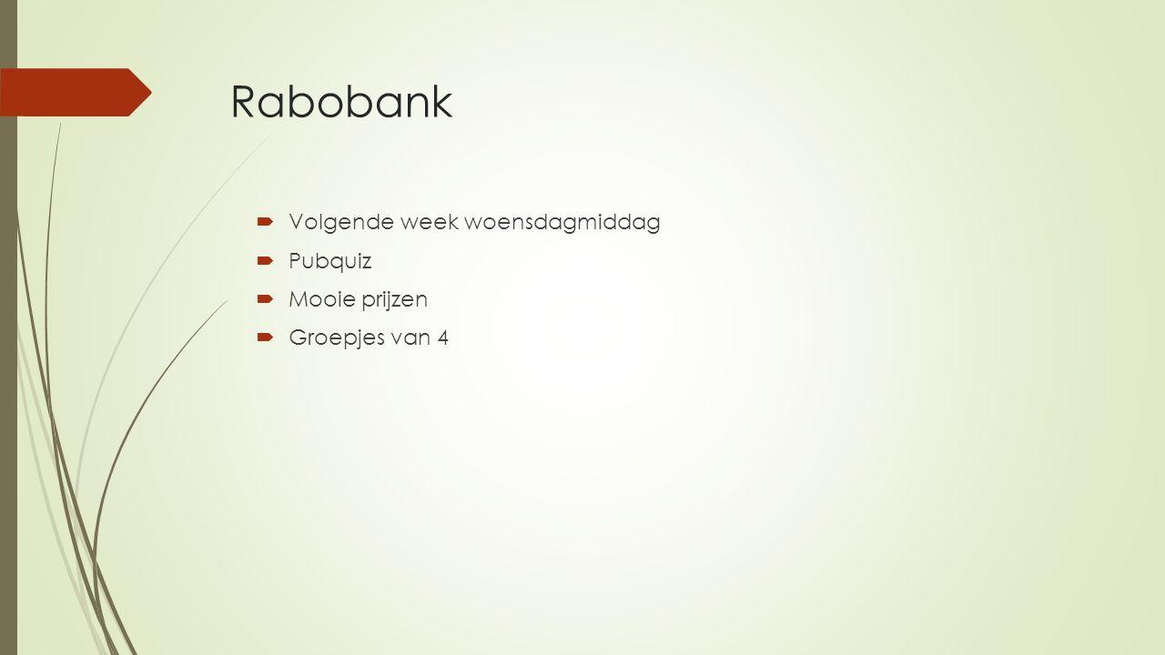 Rabobank Volgende week woensdagmiddag Pubquiz Mooie prijzen