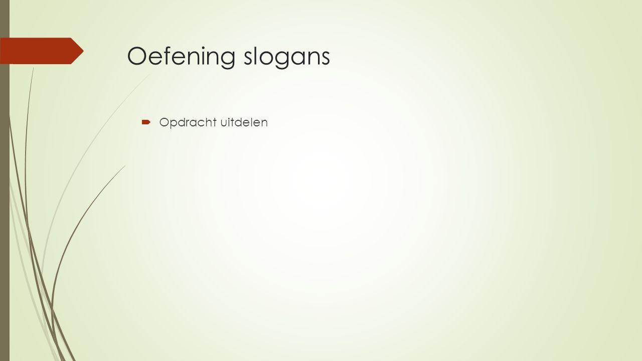 Oefening slogans Opdracht uitdelen