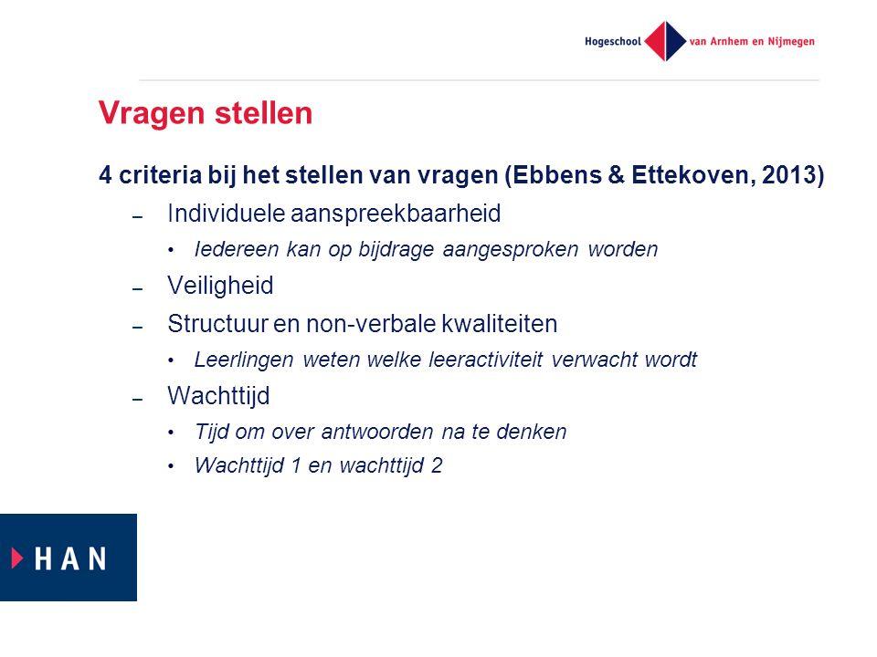 Vragen stellen 4 criteria bij het stellen van vragen (Ebbens & Ettekoven, 2013) Individuele aanspreekbaarheid.