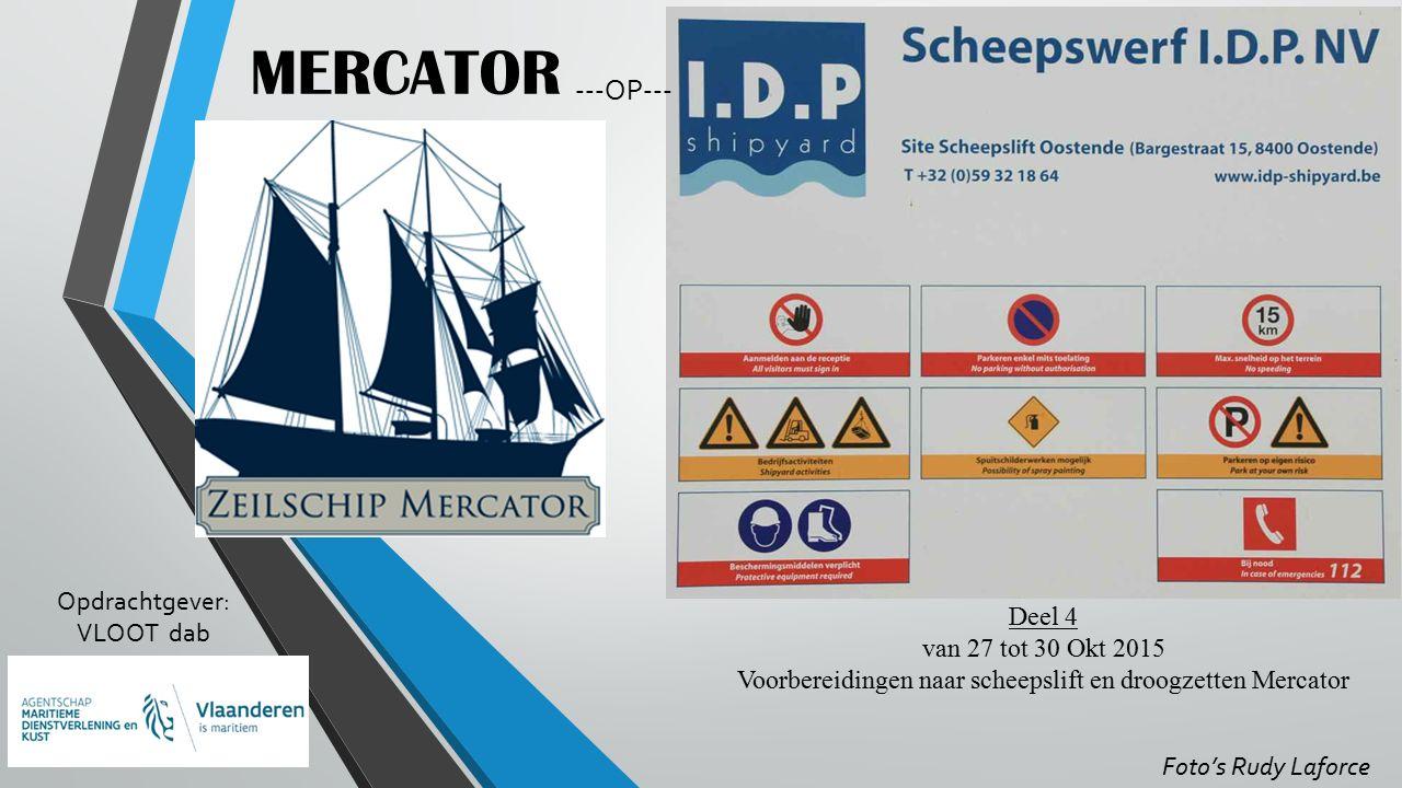 Voorbereidingen naar scheepslift en droogzetten Mercator