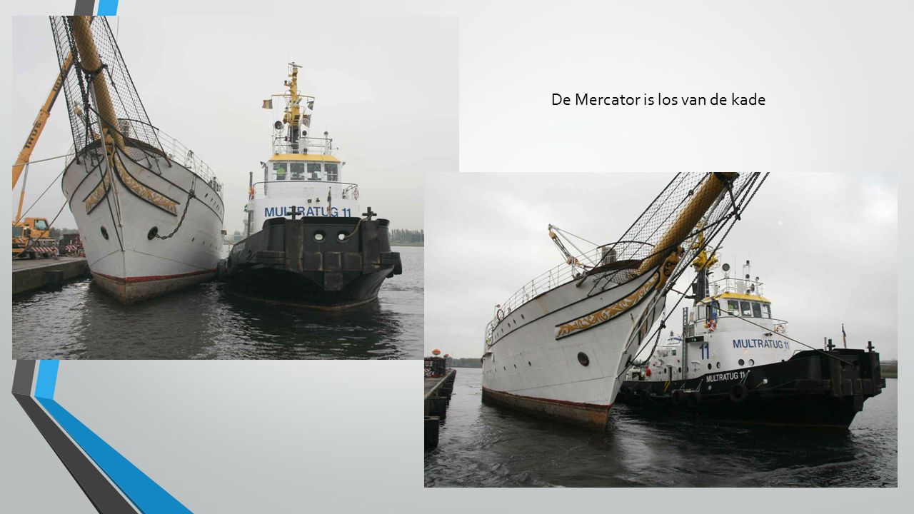 De Mercator is los van de kade