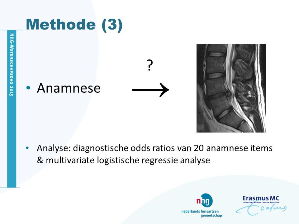 Methode (3) Anamnese. Analyse: diagnostische odds ratios van 20 anamnese items & multivariate logistische regressie analyse.