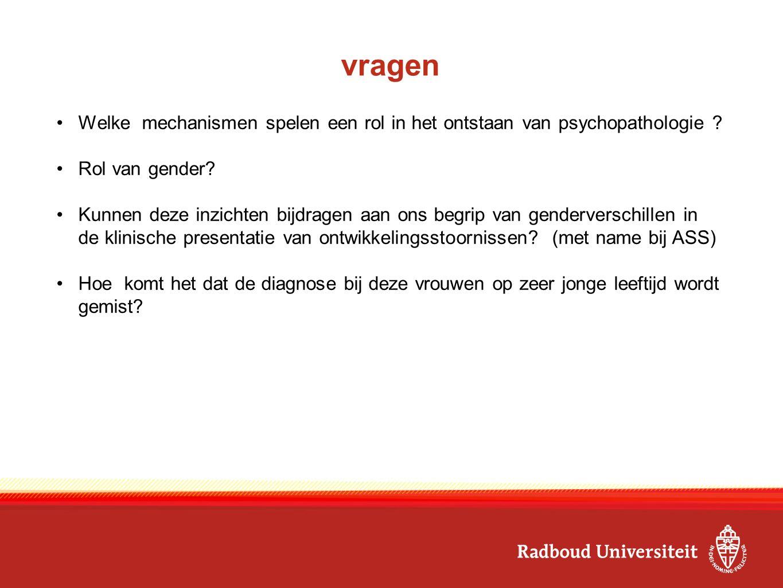 vragen Welke mechanismen spelen een rol in het ontstaan van psychopathologie Rol van gender