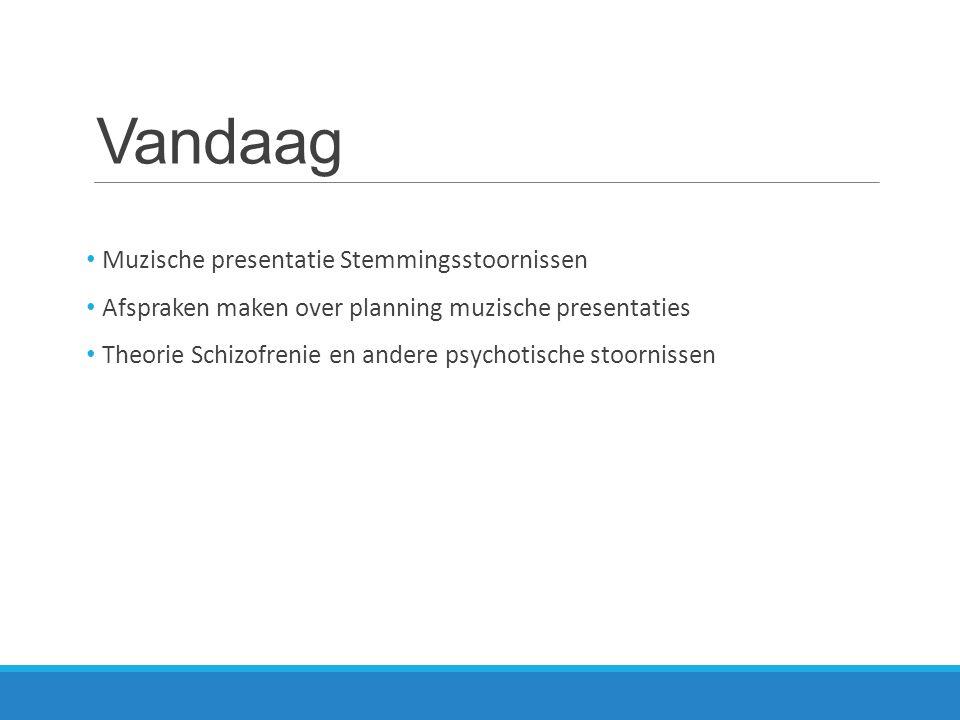 Vandaag Muzische presentatie Stemmingsstoornissen