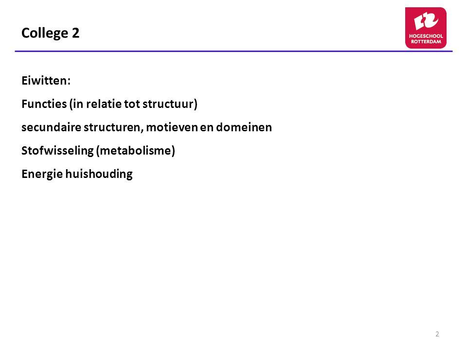 College 2 Eiwitten: Functies (in relatie tot structuur)
