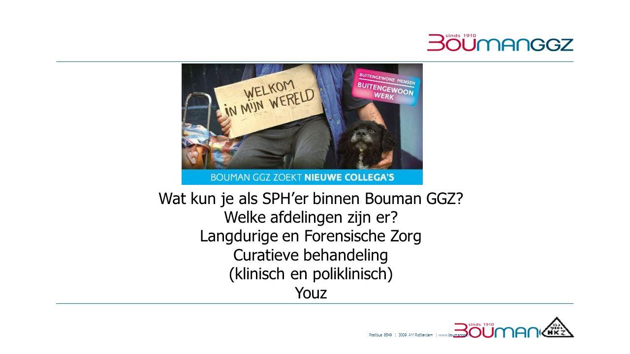 Wat kun je als SPH'er binnen Bouman GGZ Welke afdelingen zijn er