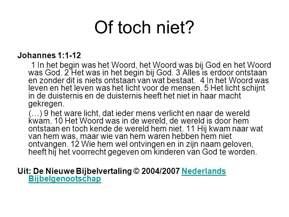 Of toch niet Johannes 1:1-12