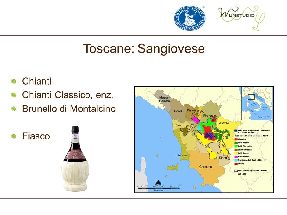 Toscane: Sangiovese Chianti Chianti Classico, enz.