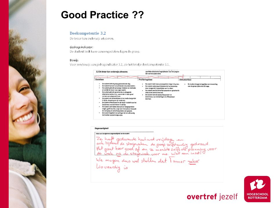 Good Practice Dit is niet genoeg. Niet onderbouwd en op gereflecteerd.