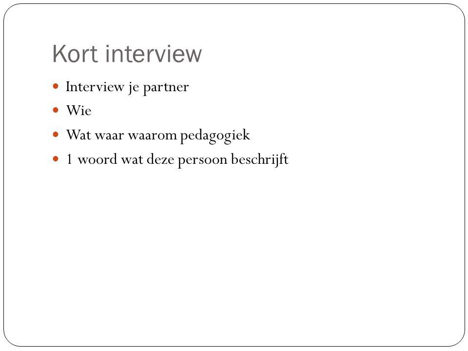 Kort interview Interview je partner Wie Wat waar waarom pedagogiek