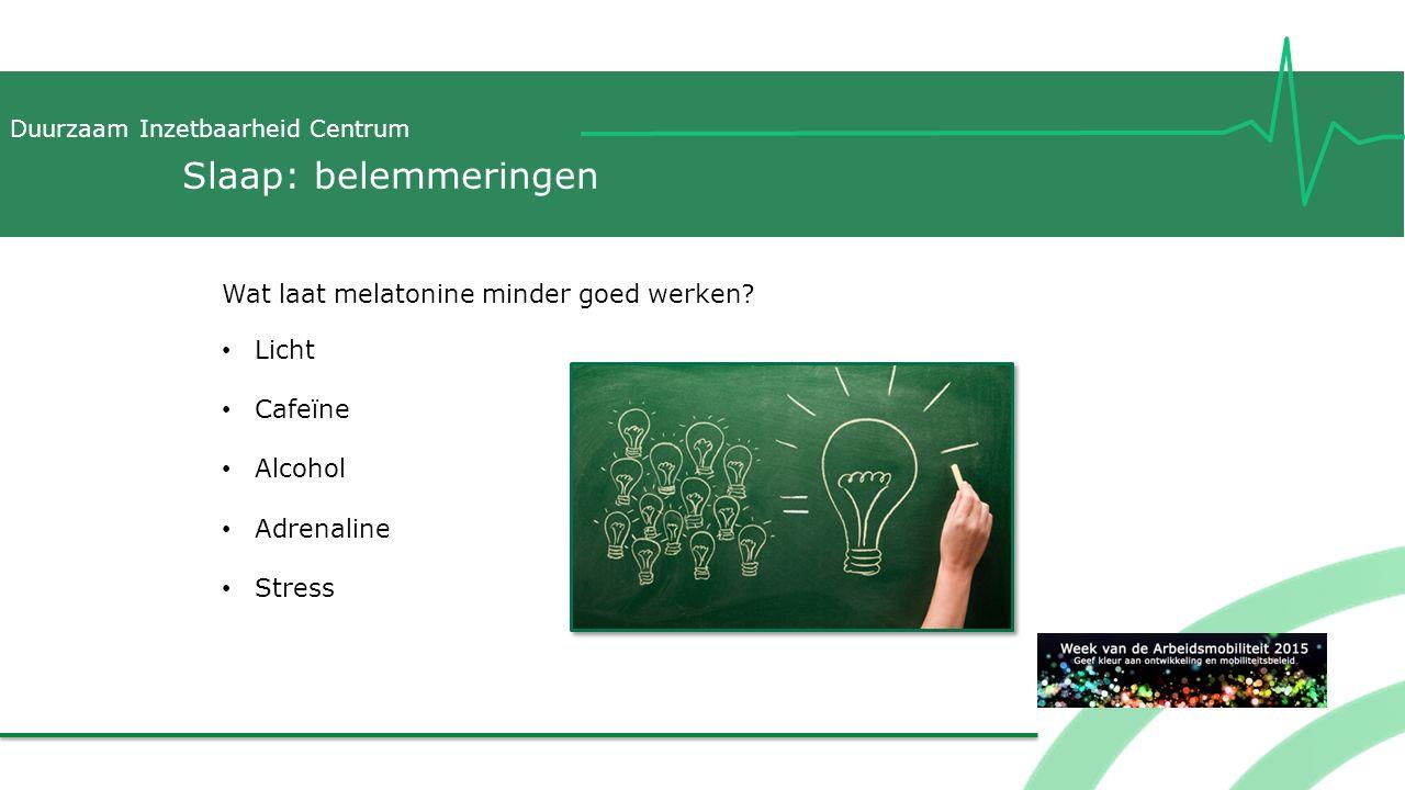 Slaap: belemmeringen Wat laat melatonine minder goed werken Licht