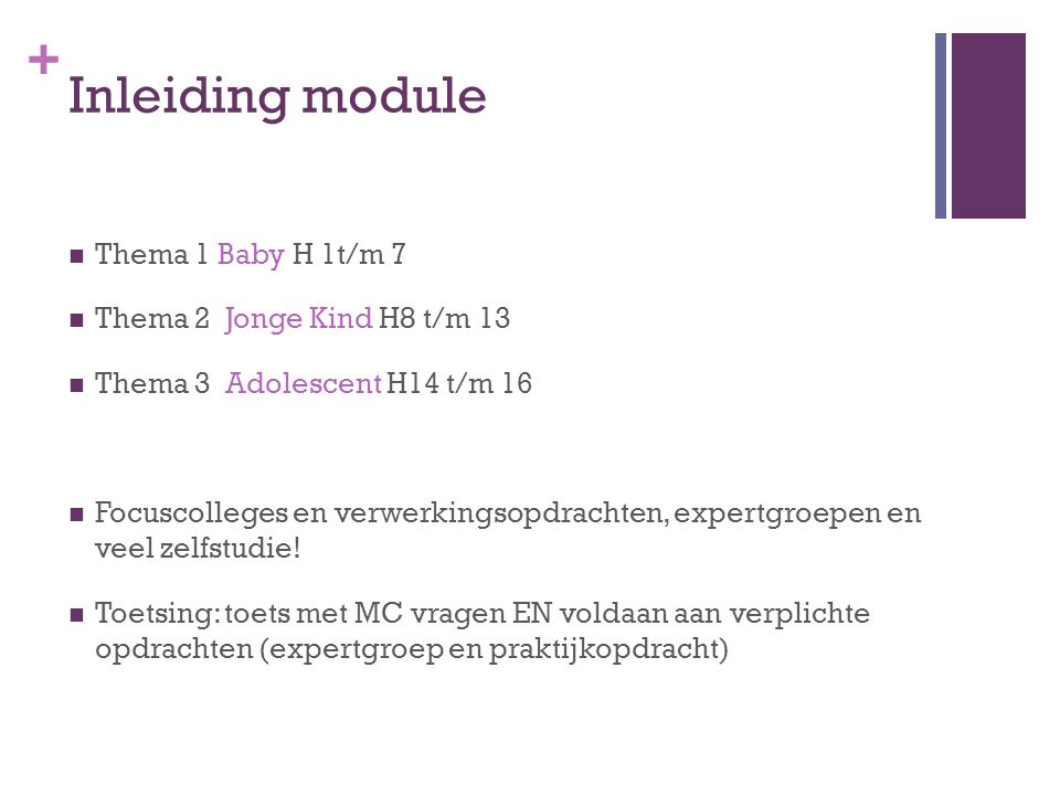 Inleiding module Thema 1 Baby H 1t/m 7 Thema 2 Jonge Kind H8 t/m 13