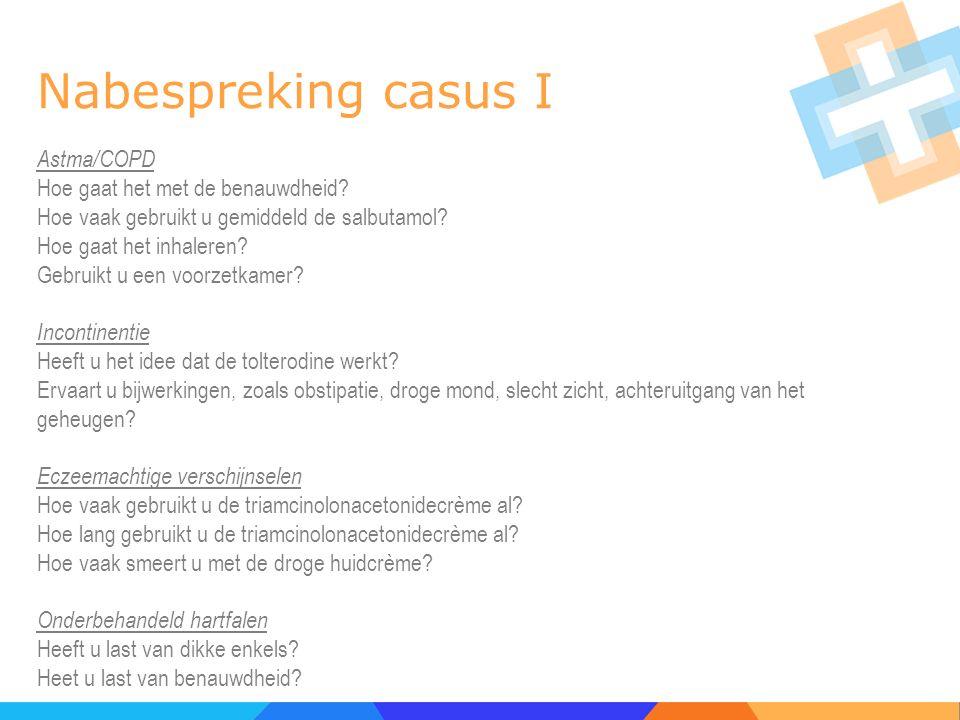 Nabespreking casus I Astma/COPD Hoe gaat het met de benauwdheid