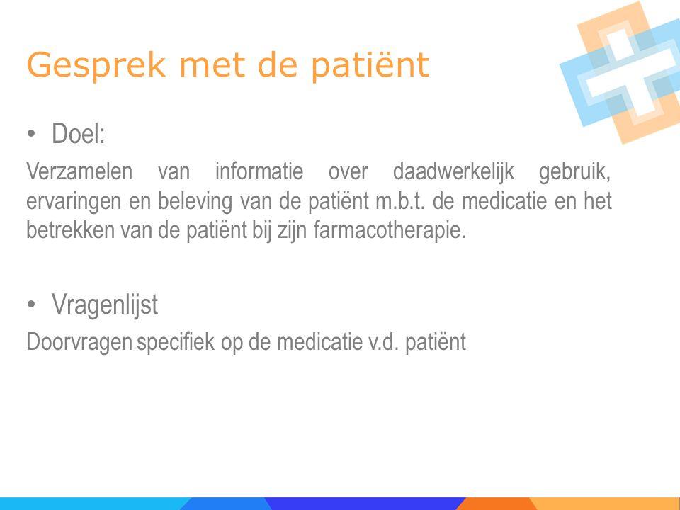 Gesprek met de patiënt Doel: Vragenlijst