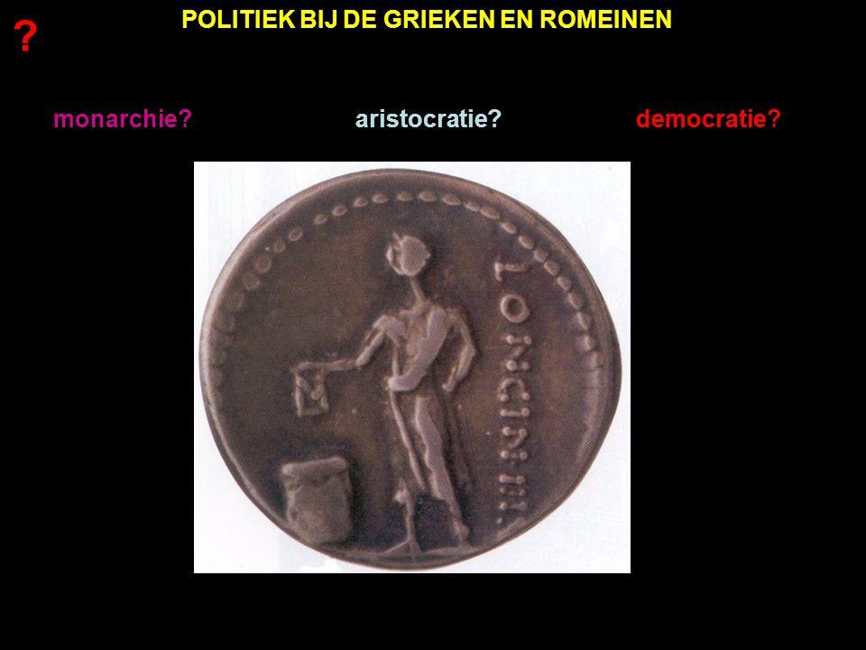 POLITIEK BIJ DE GRIEKEN EN ROMEINEN
