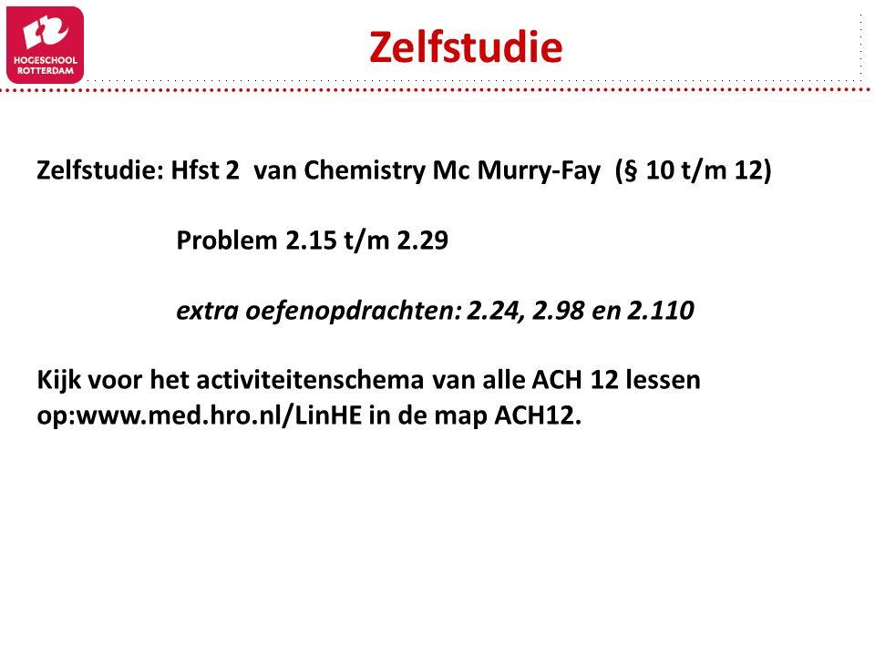 Zelfstudie Zelfstudie: Hfst 2 van Chemistry Mc Murry-Fay (§ 10 t/m 12)