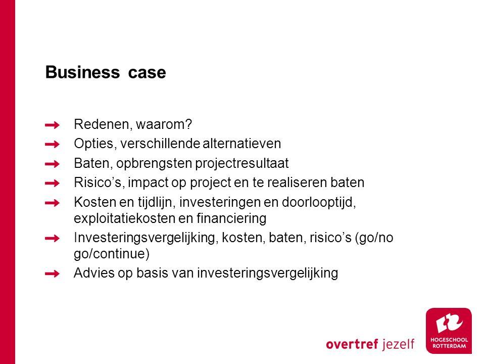 Business case Redenen, waarom Opties, verschillende alternatieven