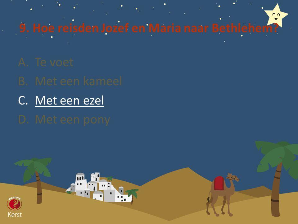 9. Hoe reisden Jozef en Maria naar Bethlehem