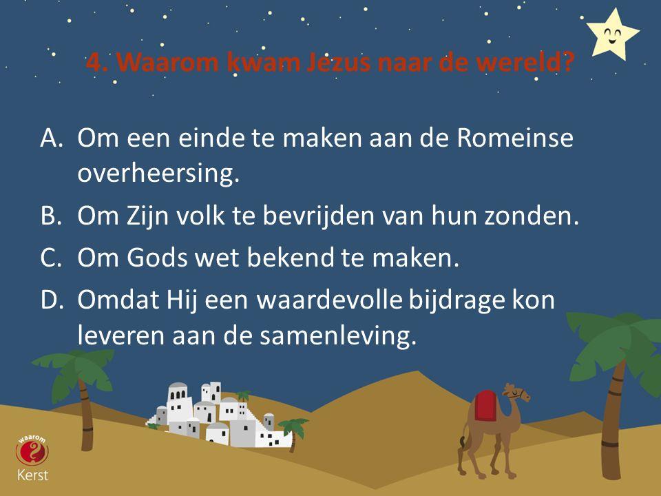 4. Waarom kwam Jezus naar de wereld
