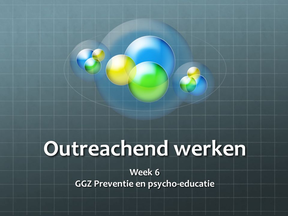 Week 6 GGZ Preventie en psycho-educatie