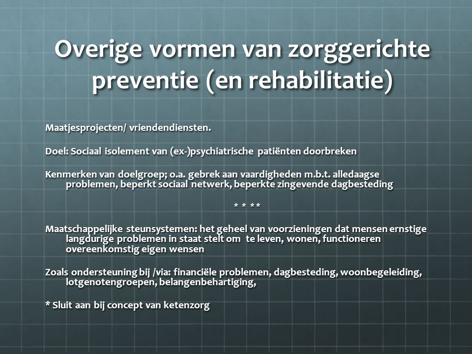 Overige vormen van zorggerichte preventie (en rehabilitatie)