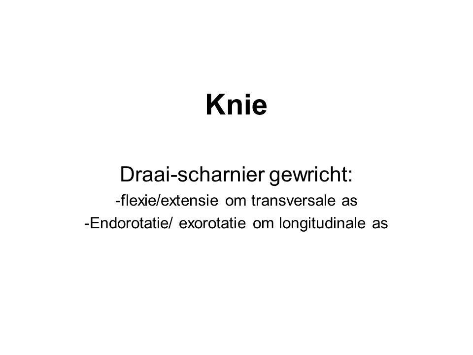 Knie Draai-scharnier gewricht: flexie/extensie om transversale as