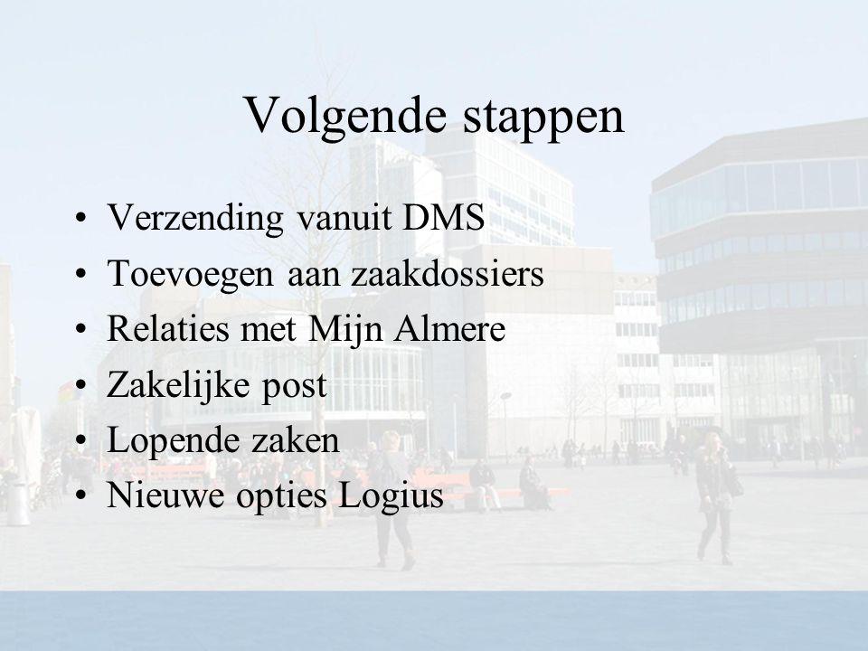 Volgende stappen Verzending vanuit DMS Toevoegen aan zaakdossiers