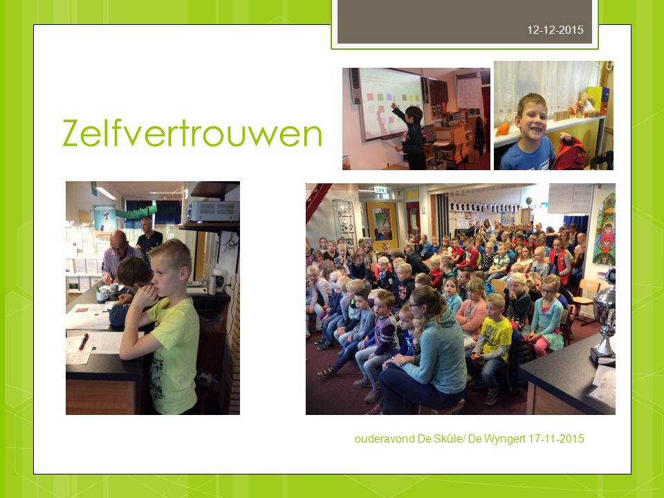 25-4-2017 Zelfvertrouwen ouderavond De Skûle/ De Wyngert 17-11-2015
