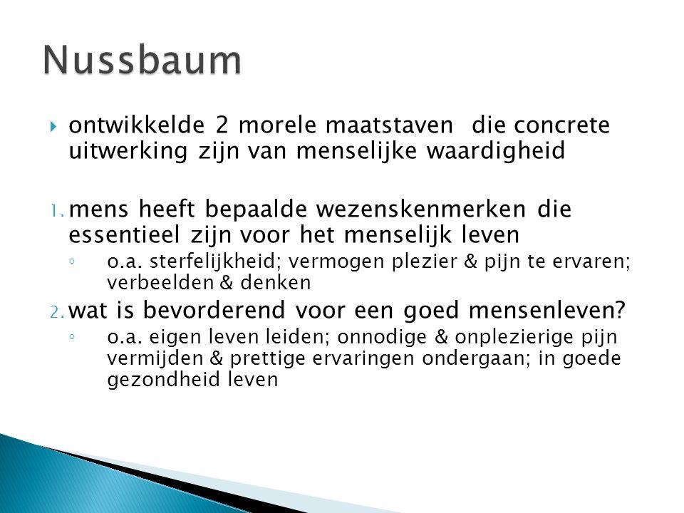 Nussbaum ontwikkelde 2 morele maatstaven die concrete uitwerking zijn van menselijke waardigheid.