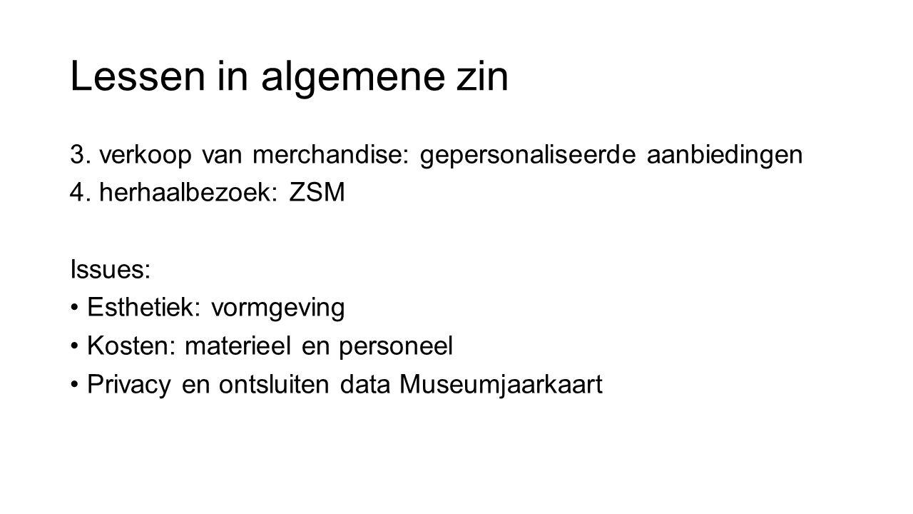 Lessen in algemene zin 3. verkoop van merchandise: gepersonaliseerde aanbiedingen. 4. herhaalbezoek: ZSM.