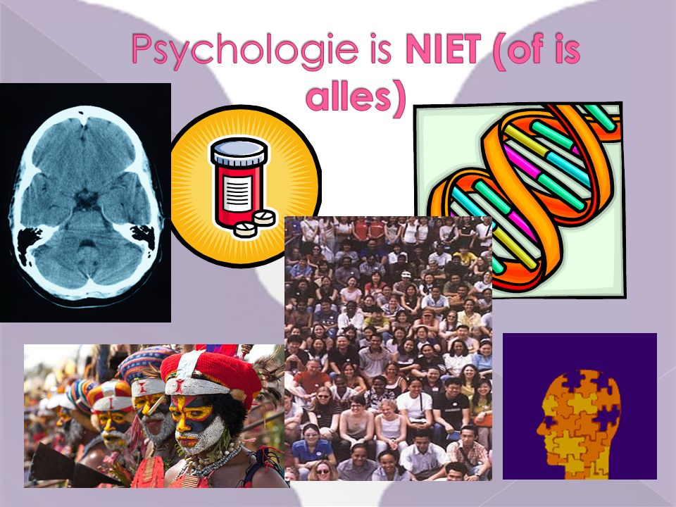 Psychologie is NIET (of is alles)