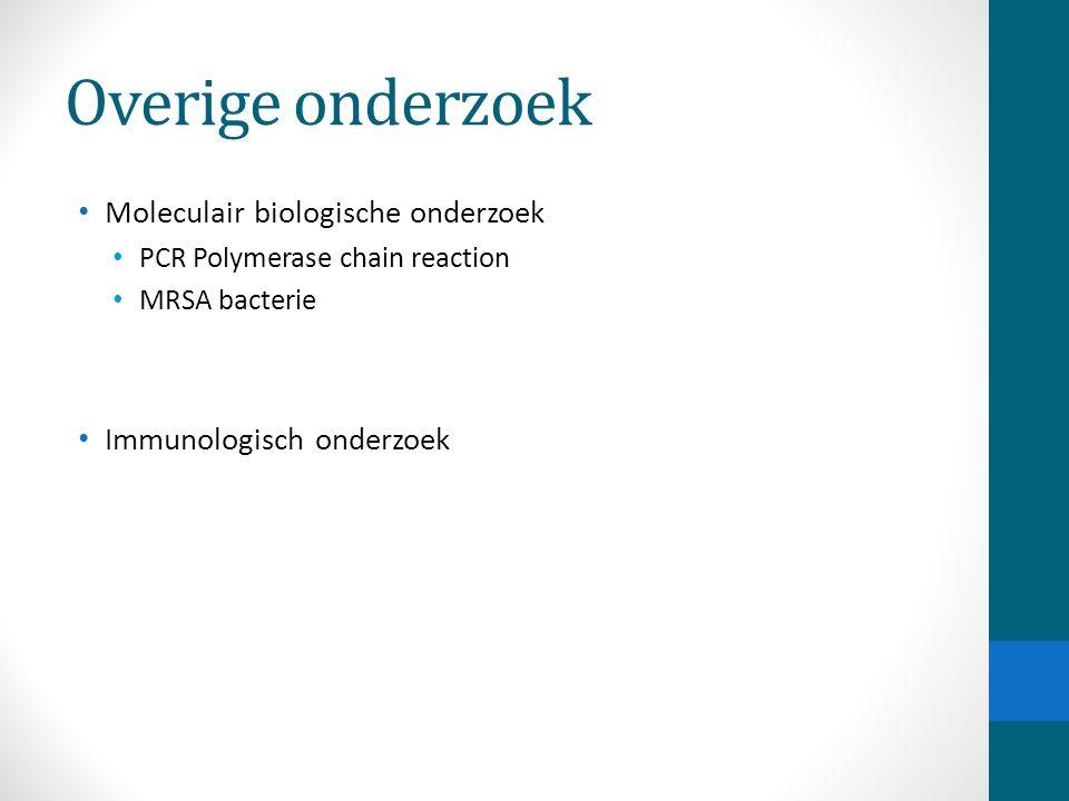 Overige onderzoek Moleculair biologische onderzoek