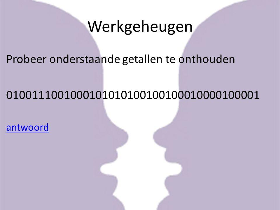Werkgeheugen Probeer onderstaande getallen te onthouden