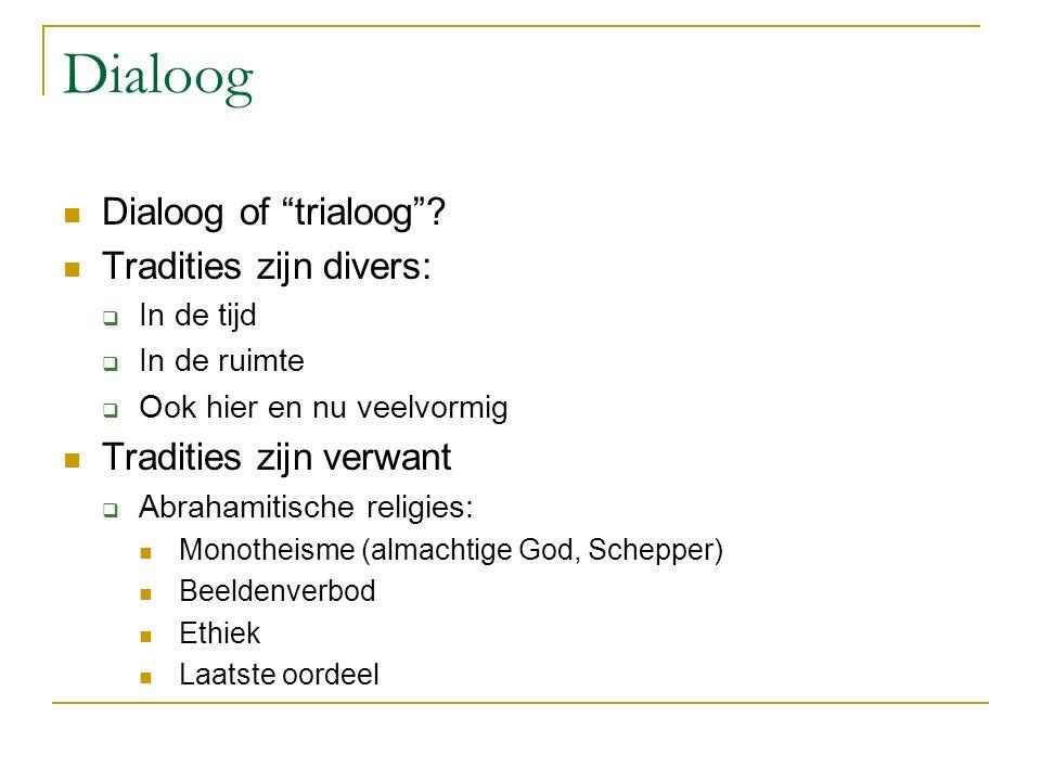 Dialoog Dialoog of trialoog Tradities zijn divers: