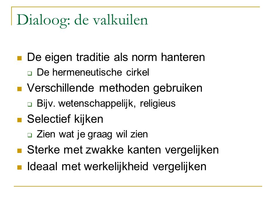 Dialoog: de valkuilen De eigen traditie als norm hanteren